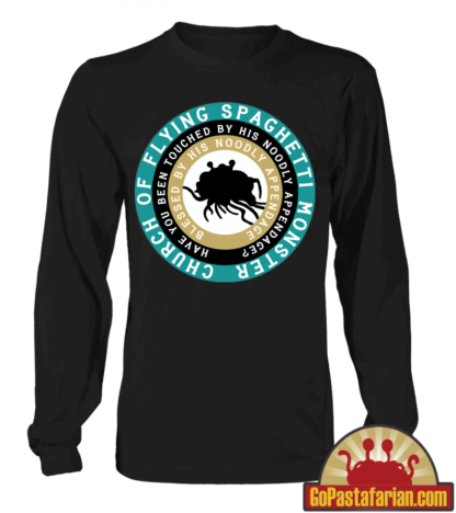Have you been touched by his noodly appendage   Long Sleeve T shirt