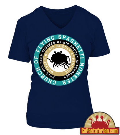 Have you been touched by his noodly appendage   Woman Pastafarian T shirts