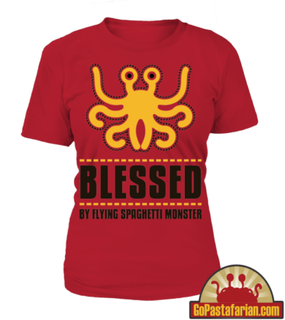 Blessed by Flying Spaghetti Monster   Pastafarian Women T shirts