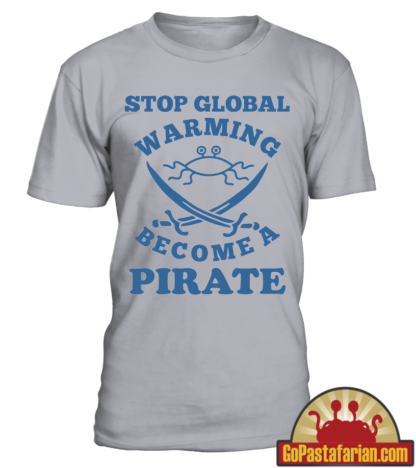 Pastafarian T shirt   Stop Global Warming Become a Pirate