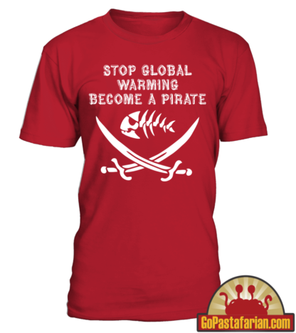Stop Global Warming Become a Pirate   Pastafarian shirts