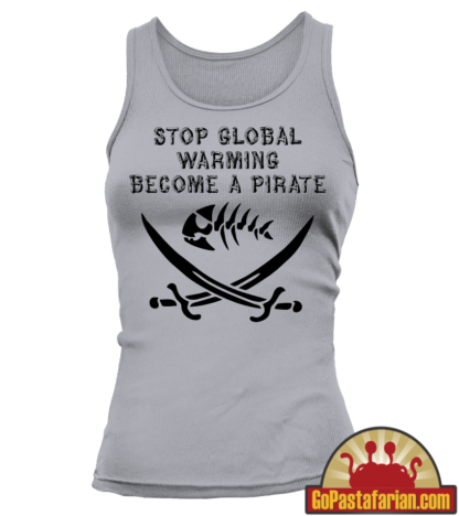 Stop Global Warming Become a Pirate   Pastafarian Woman Tank