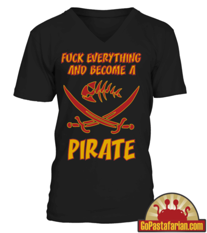 Pastafarian T shirt   Fuck everything and become a Pirate