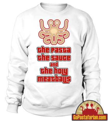 The pasta The sauce and The holy meatballs   Pastafarian Sweaters