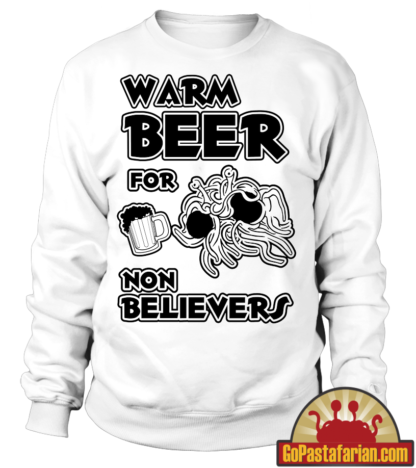 Warm beer for non believers   Funny Pastafarian Sweaters