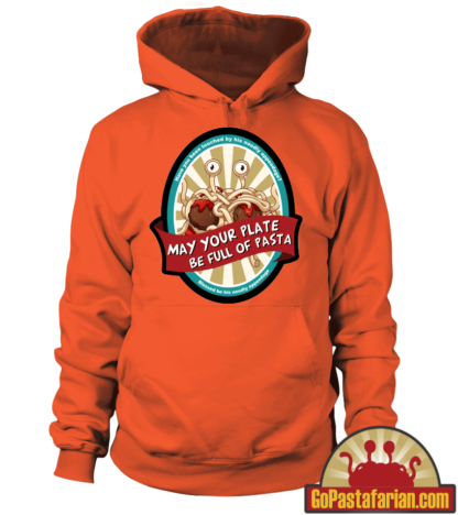 May your plate be full of pasta   Pastafarian Hoodie