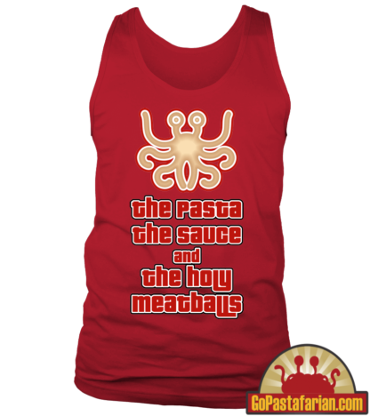 The pasta The sauce and The holy meatballs   Pastafarian Tank Tops