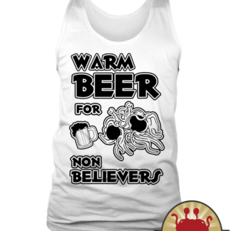 Warm beer for non believers   Pastafarian funny woman Tank